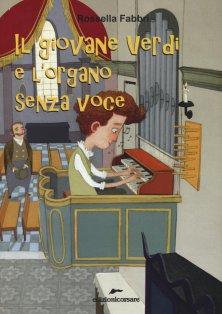 Il giovane Verdi e l'organo senza voce - edizionicorsare