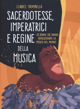 sacerdotesse imperatrici e regine della musica - beccogiallo editore